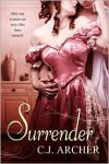 Surrender - C.J. Archer