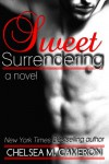 Sweet Surrendering  - Chelsea M. Cameron
