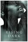 Rising Dark (The Darkling Trilogy) - A. D. Koboah