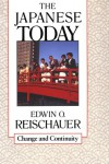Japanese Today: Change and Continuity, Enlarged Edition - Edwin O. Reischauer, Marius B. Jansen
