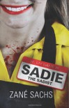 Sadie the Sadist: X-tremely Black Humor - Zané Sachs