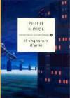 Il sognatore d'armi - Sandro Sandrelli, Philip K. Dick