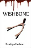 Wishbone: Some Wishes Should Never Be Made - Brooklyn Hudson,  Jessica Burt (Editor),  T. Denise Robinson (Illustrator)