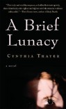 A Brief Lunacy - Cynthia Thayer