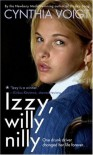 Izzy, Willy-Nilly By Cynthia Voigt - -Author-
