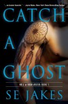 Catch a Ghost - S.E. Jakes