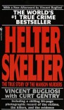 Helter Skelter: The True Story of the Manson Murders - Vincent Bugliosi, Curt Gentry