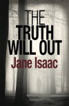 The Truth Will Out - Jane Isaac
