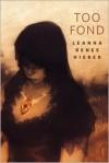 Too Fond - Leanna Renee Hieber