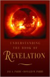 Understanding the Book of Revelation - Jay A. Parry,  Donald Parry