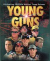 Young Guns: Celebrating NASCAR's Hottest Young Drivers - Woody Cain, Woody Cain, Jason Mitchell, David Poole