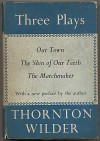 Three Plays: Our Town, Skin of Our Teeth, Matchmaker - Thornton Wilder