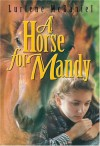 A Horse for Mandy - Lurlene McDaniel