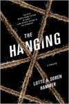 The Hanging: A Thriller - Lotte Hammer,  Soren Hammer