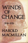 Winds of Change: 1914-1939 (Macmillan Vol. 1) - Harold Macmillan