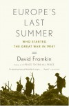 Europe's Last Summer: Who Started the Great War in 1914? - David Fromkin