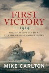 First Victory: 1914 - Mike Carlton
