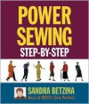 Power Sewing Step-By-Step - Sandra Betzina