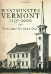 Westminster, Vermont, 1735-2000: Township Number One - Jessie Haas