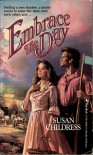 Embrace The Day - Susan Wiggs,  Susan Childress