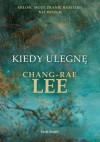 Kiedy ulegnę - Lee Chang-Rae