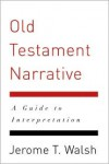 Old Testament Narrative: A Guide to Interpretation - Jerome T. Walsh