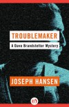 Troublemaker - Joseph Hansen