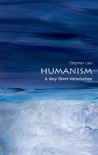Humanism: A Very Short Introduction - Stephen Law