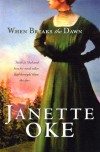When Breaks the Dawn - Janette Oke