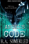 Angel's Code (Angel Hacker #1) - H.A. Somerled