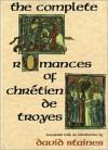 The Complete Romances - Chrétien de Troyes, David Staines