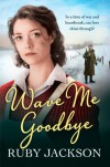 Wave Me Goodbye - Ruby Jackson