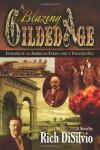 A Blazing Gilded Age - Rich DiSilvio