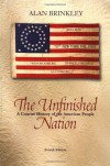 Unfinished Nation A Concise History of the American People, Combined - Alan Brinkley