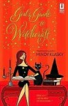 Girl's Guide to Witchcraft  - Mindy Klasky