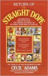 Return of the Straight Dope - Cecil Adams, Ed Zotti, Slug Signorino