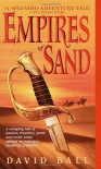 Empires of Sand - David  Ball