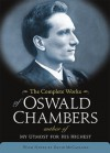 The Complete Works of Oswald Chambers: (Includes CD-Rom) (OSWALD CHAMBERS LIBRARY) - Biddy Chambers, Oswald Chambers, David McCasland