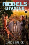 Rebels Divided - Lance Erlick