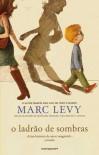 O Ladrão de Sombras - Marc Levy