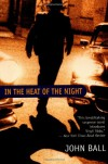 In the Heat of the Night - John Dudley Ball