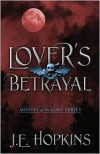 Lover's Betrayal - J.E. Hopkins