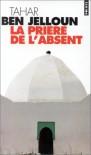 La Prière de l'absent - Tahar Ben Jelloun