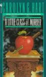 A Little Class on Murder (Death on Demand Mysteries, No. 5) - Carolyn G. Hart
