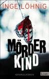 Mörderkind: Kriminalroman - Inge Löhnig
