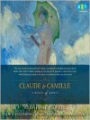 Claude and Camille: A Novel of Claude Monet -