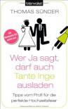 Wer Ja sagt, darf auch Tante Inge ausladen: Tipps vom Profi für die perfekte Hochzeitsfeier - Thomas Sünder