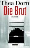Die Brut - Thea Dorn