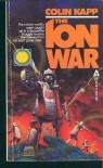 The Ion War - Colin Kapp