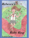 Rebecca's Ruby Ring (An infant 'yellow' book in the Rainbow Rune Series) - Laura Crean